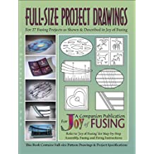 Full Size Project Drawings from 'Joy of Fusing' by Randy Wardell & Carole Harris Wardell (2011-12-15)