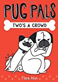 #5: Two's A Crowd (Pug Pals #1)