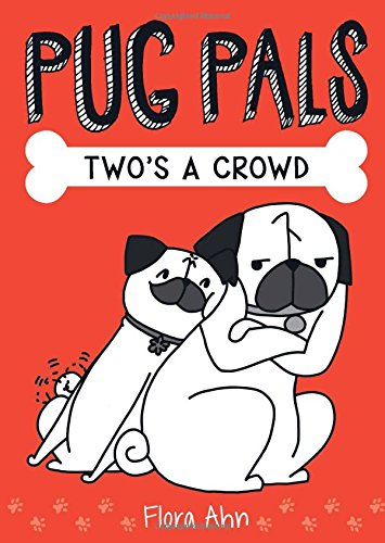 Pug Pals - Two's A Crowd (Pug Pals #1)