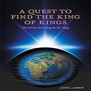 A Quest to Find the King of Kings Audiobook