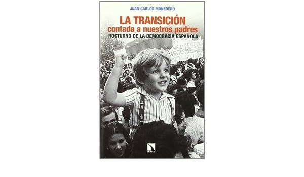 TRANSICION CONTADA A NUESTROS PADRES, LA: JUAN CARLOS ...