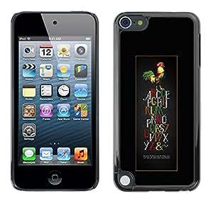 Be Good Phone Accessory // Dura Cáscara cubierta Protectora Caso Carcasa Funda de Protección para Apple iPod Touch 5 // Alphabet Rooster Colorful Letters Art Bird
