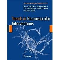 Trends in Neurovascular Interventions (Acta Neurochirurgica Supplement)