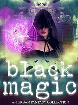 Black Magic (A Women of Urban Fantasy Production) by [Davis, SJ, Volley, Rue, Marlow, Faith, Luchesi, Lily, Hall, Sarah, Thorn, Nicole, Hoffman, Laurencia, White, Elaine, Lance, Elizabeth A., Daniels, Hope]