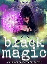 Black Magic (Women Writers of Urban Fantasy Book 1)