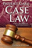 img - for Patient Care Case Law: Ethics, Regulation, and Compliance book / textbook / text book