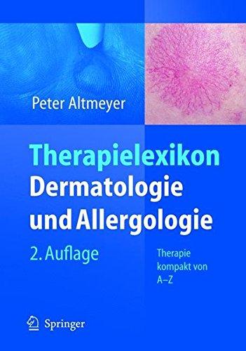 Therapielexikon Dermatologie und Allergologie: Therapie kompakt von A-Z