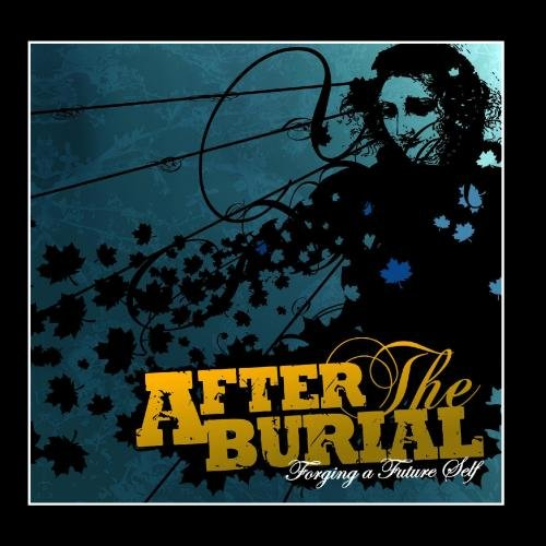 Forging a Future Self (After The Burial Forging A Future Self)
