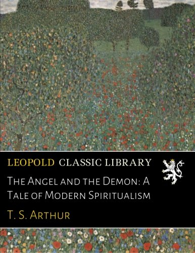 Download The Angel and the Demon: A Tale of Modern Spiritualism pdf epub