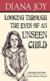 Looking Through the Eyes of an Unseen Child, Diana Joy, 1597552240