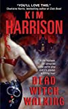 dead witch walking the hollows book 1 by kim harrison 2004 04 27