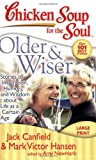 img - for Chicken Soup for the Soul: Older & Wiser: Stories of Inspiration, Humor, and Wisdom about Life at a Certain Age book / textbook / text book