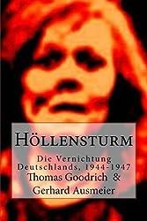 H?llensturm: Die Vernichtung Deutschlands, 1944-1947 (German Edition) by Thomas Goodrich (2015-11-04)