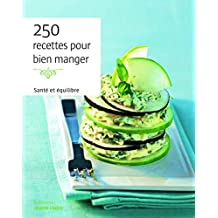250 recettes pour bien manger