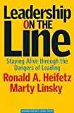 img - for Leadership on the Line: Staying Alive through the Dangers of Leading book / textbook / text book