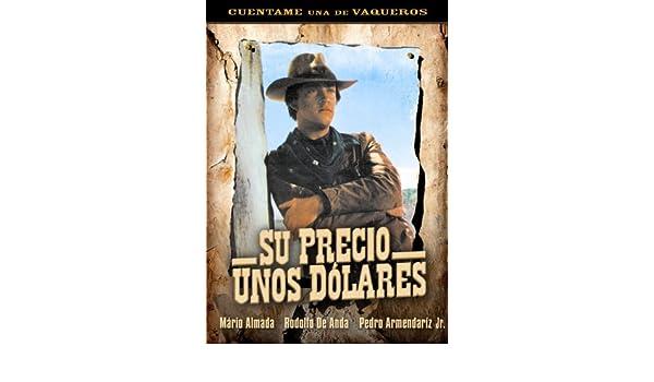 Amazon.com: Su Precio Unos Dolares: Rodolfo de Anda, Mário Almada, Pedro Armendáriz Jr.: Movies & TV