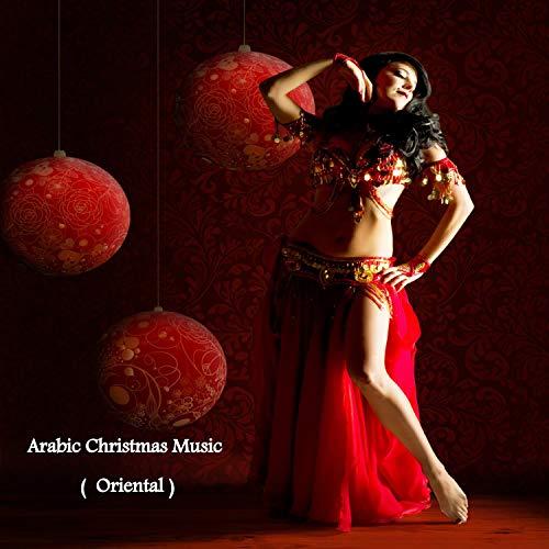 Arabic Christmas Music (Oriental) (Arabic Songs Christmas)