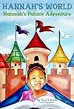 Hannah's World: Hannah's Palace Adventure