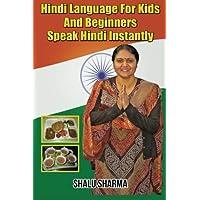 Hindi Language For Kids And Beginners: Speak Hindi Instantly
