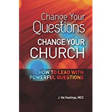 Change Your Questions, Change Your Church