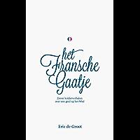 Het Fransche Gaatje: Zeven Kolderverhalen over een geul op het Wad