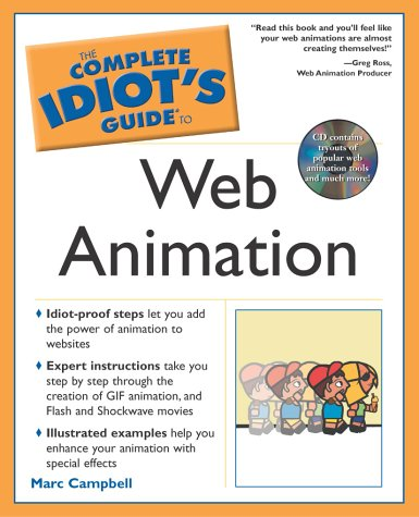 Complete Idiot's Guide to Web Animation (The Complete Idiot's Guide) by Alpha