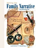 Writing the Family Narrative Workbook, Lawrence P. Goldrup, 0916489418