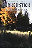 By Way of the Forked Stick, Billy C. Clark, 1572330945