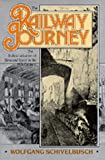 The Railway Journey: The Industrialization of Time and Space in the 19th Century