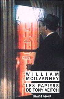 Inspecteur Jack Laidlaw, tome 2 : Les Papiers de Tony Veitch par McIlvanney