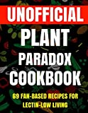 img - for The Unofficial Plant Paradox Cookbook: 69 Fan-Based Recipes For Lectin-low Living book / textbook / text book