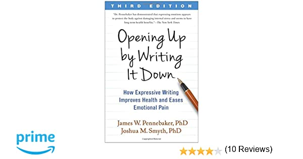 Opening Up by Writing It Down, Third Edition: How Expressive ...