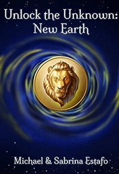 Unlock the Unknown: New Earth by [Estafo, Michael, Estafo, Sabrina]