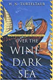 Front cover for the book Over the Wine-Dark Sea by H. N. Turteltaub