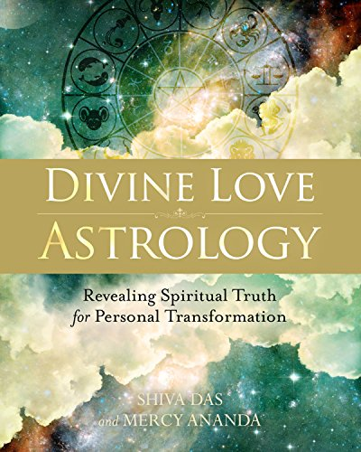 (Divine Love Astrology: Revealing Spiritual Truth for Personal Transformation )