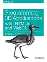 Programming 3D Applications with HTML5 and WebGL Front Cover