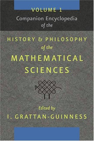 Companion Encyclopedia of the History and Philosophy of the Mathematical Sciences (Volume 1)