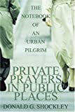 Private Prayers in Public Places, Donald Shockley, 0595302327