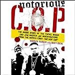 Notorious C.O.P.  | Derrick Parker,Matt Diehl