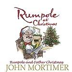 Rumpole at Christmas: Rumpole and Father Christmas | John Mortimer