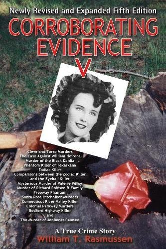 Corroborating Evidence V, A True Crime Story, Newly Expanded and Revised