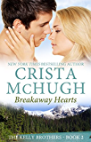 Breakaway Hearts (The Kelly Brothers, Book 2)