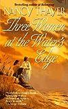 Three Women at the Water's Edge, Nancy Thayer, 0312960646