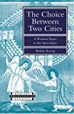 The Choice Between Two Cities: Whore, Bride, and Empire in the Apocalypse (Harvard Theological Studies)