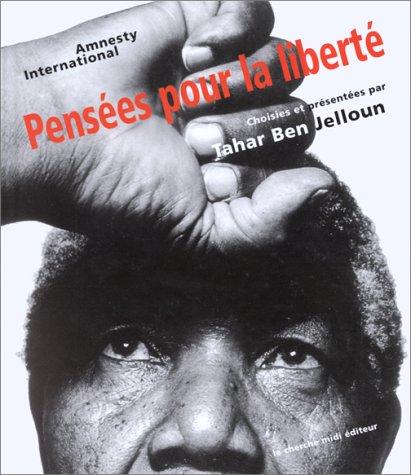 Pensées pour la liberté Relié – 23 septembre 1999 Tahar Ben Jelloun Le Cherche midi 286274669X AUK286274669X
