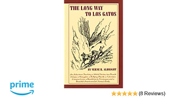 The Long Way to Los Gatos 1st Edition