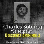 Charles Sobhraj, le Serpent (Dossiers criminels) | John Mac