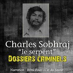 Charles Sobhraj, le Serpent (Dossiers criminels)