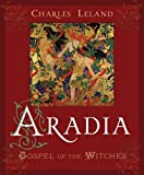 Aradia or the Gospel of the Witches, Charles Godfrey Leland, 0982432356