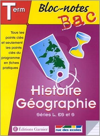 Livre Bloc-notes : Histoire-géographie, terminale, Bac L - ES - S pdf ebook